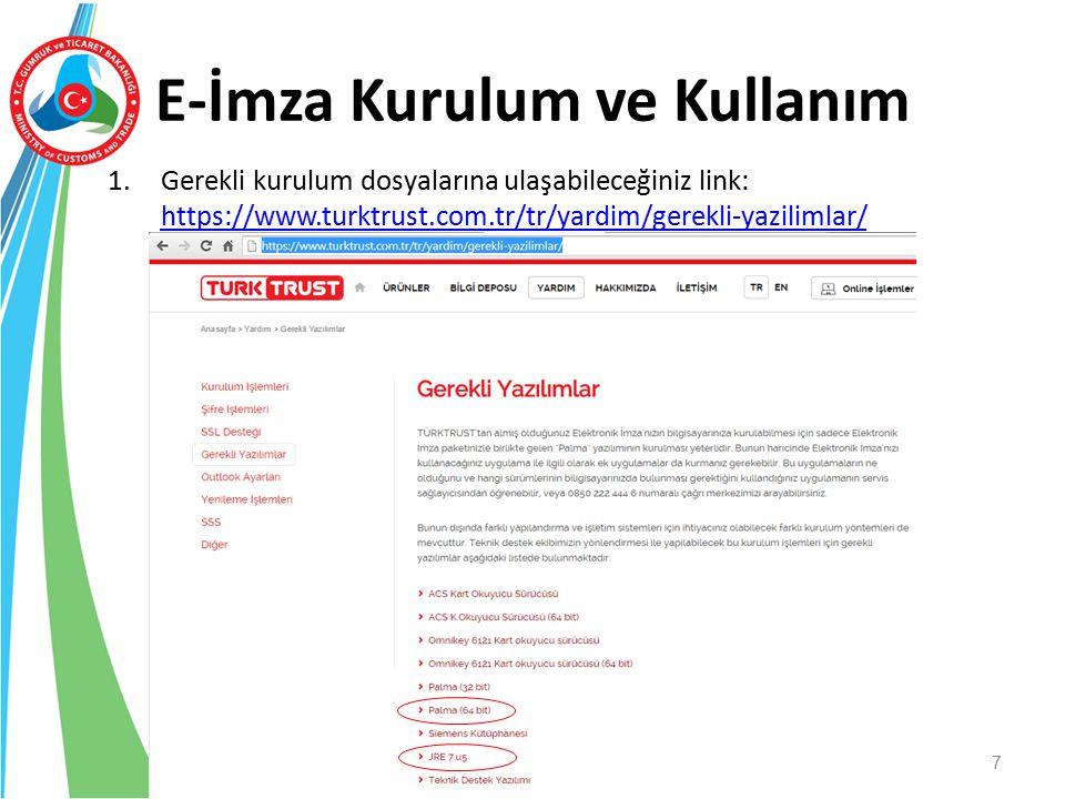 E-İmza Kurulum ve Kullanım 1.Gerekli kurulum dosyalarına ulaşabileceğiniz link: https://www.turktrust.com.tr/tr/yardim/gerekli-yazilimlar/ https://www