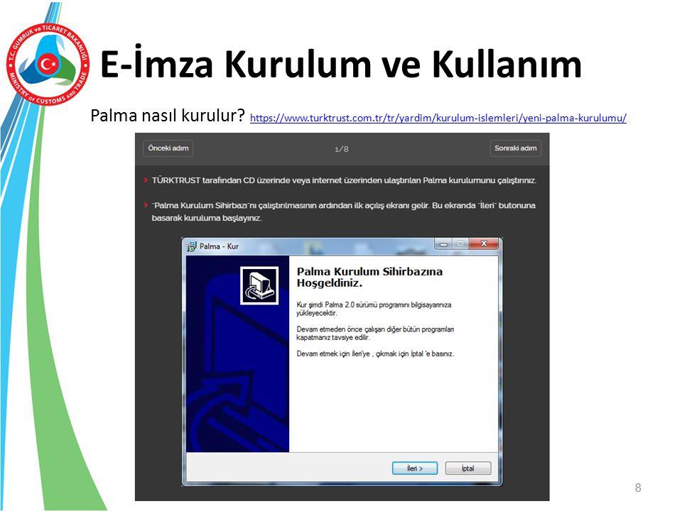 E-İmza Kurulum ve Kullanım Palma nasıl kurulur? https://www.turktrust.com.tr/tr/yardim/kurulum-islemleri/yeni-palma-kurulumu/ https://www.turktrust.co