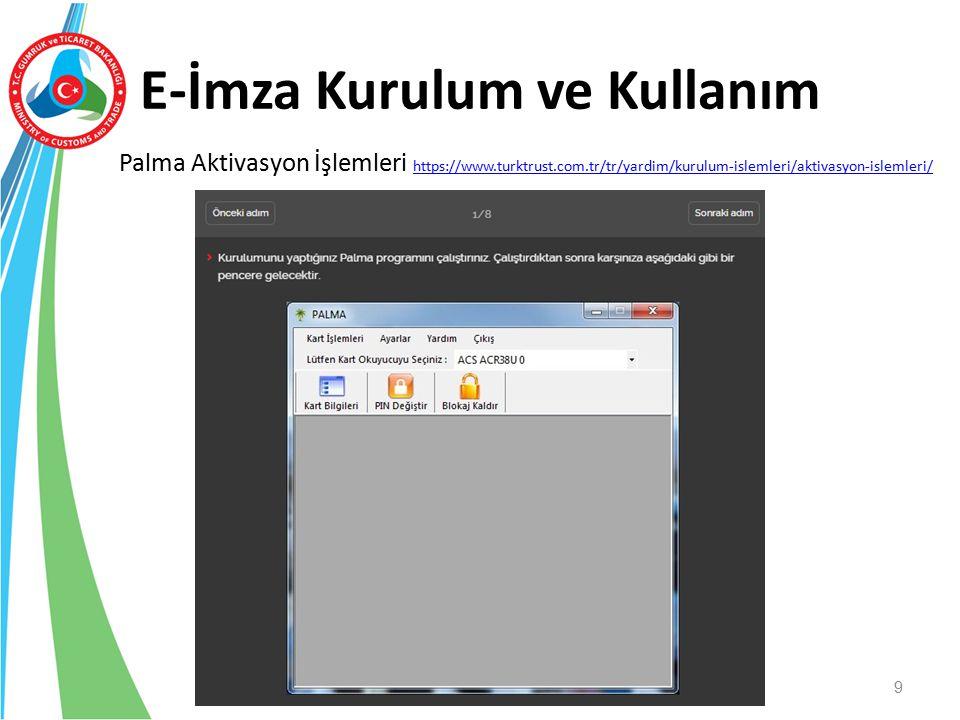 E-İmza Kurulum ve Kullanım Palma Aktivasyon İşlemleri https://www.turktrust.com.tr/tr/yardim/kurulum-islemleri/aktivasyon-islemleri/ https://www.turkt
