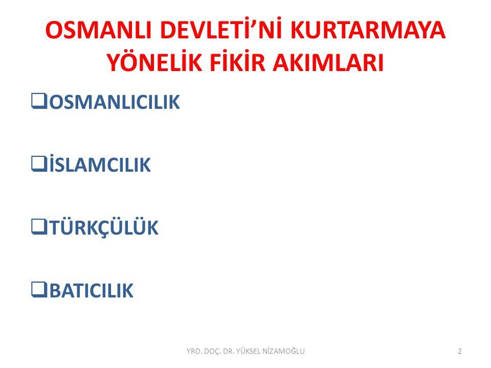 OSMANLICILIK  Milliyetçilik akımının Osmanlı ülkesine etkisi sonucunda ilk defa II.