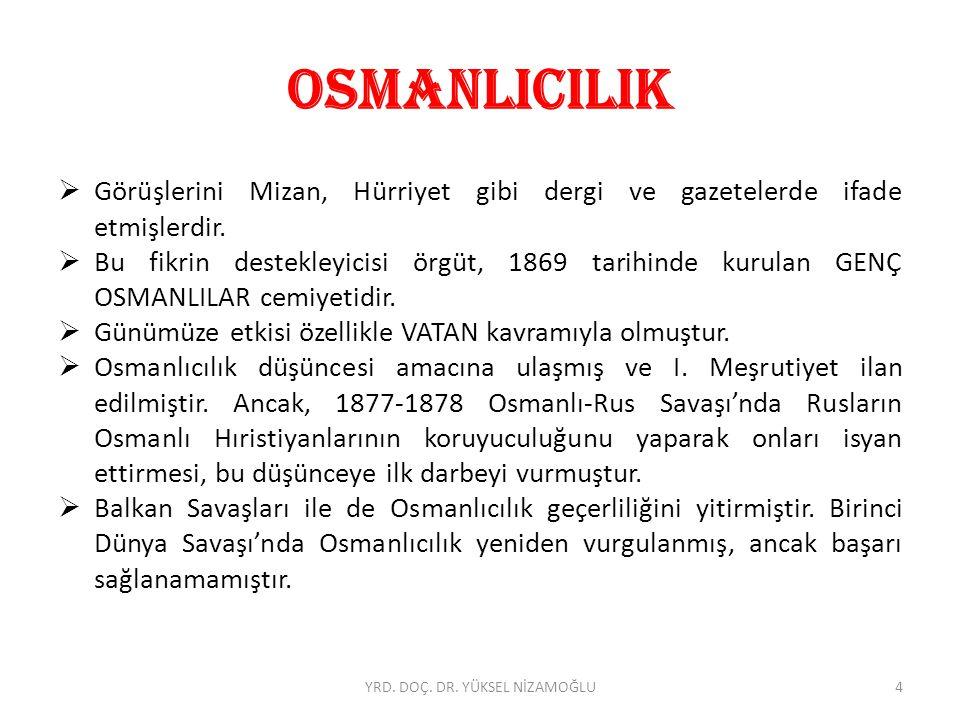 OSMANLICILIK  Osmanlıcılık düşüncesinin içinde sayılabilecek bir akım da Prens Sabahattin tarafından savunulan Teşebbüs-ü şahsi ve adem-i merkeziyet düşüncesidir.