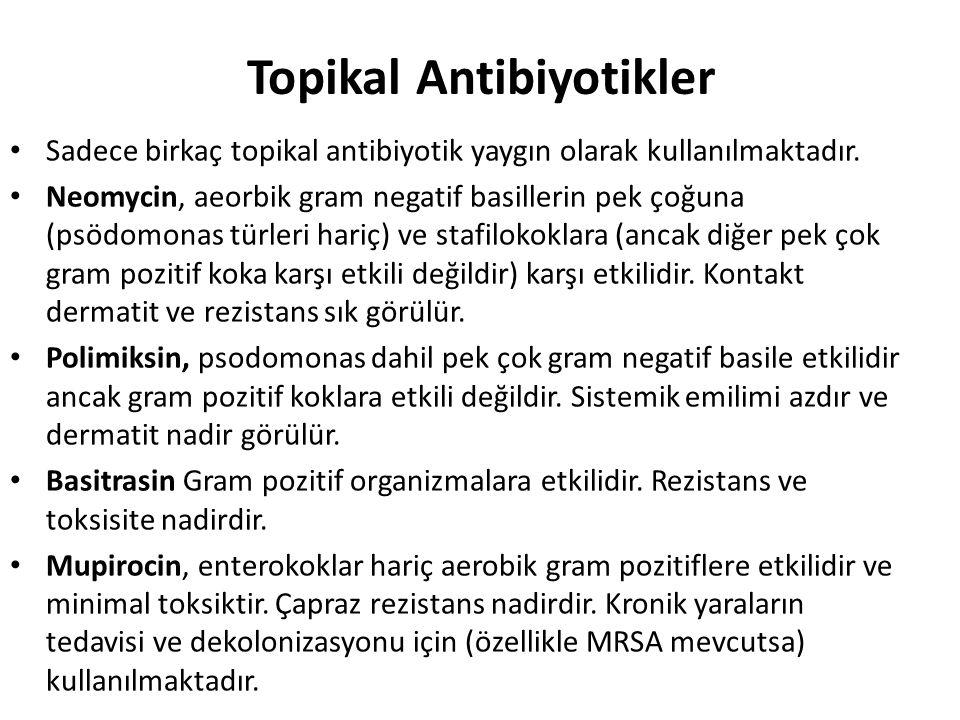 Topikal Antibiyotikler Sadece birkaç topikal antibiyotik yaygın olarak kullanılmaktadır.