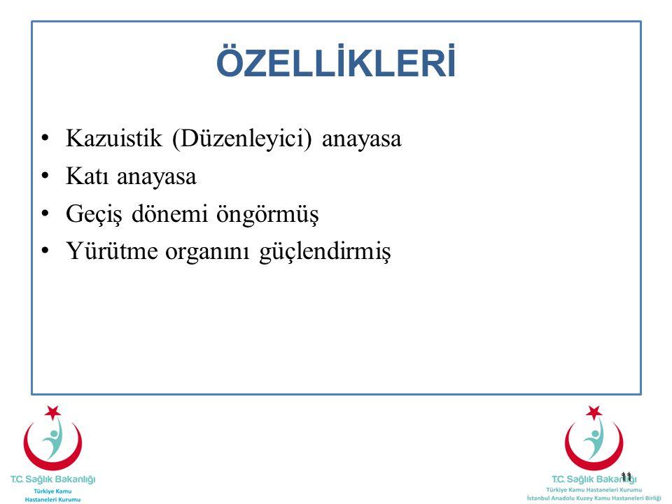 11 ÖZELLİKLERİ Kazuistik (Düzenleyici) anayasa Katı anayasa Geçiş dönemi öngörmüş Yürütme organını güçlendirmiş