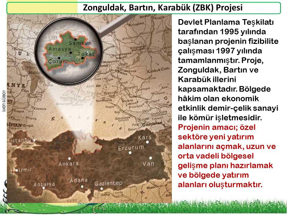 Zonguldak, Bartın, Karabük (ZBK) Projesi Devlet Planlama Te ş kilatı tarafından 1995 yılında ba ş lanan projenin fizibilite çalı ş ması 1997 yılında t