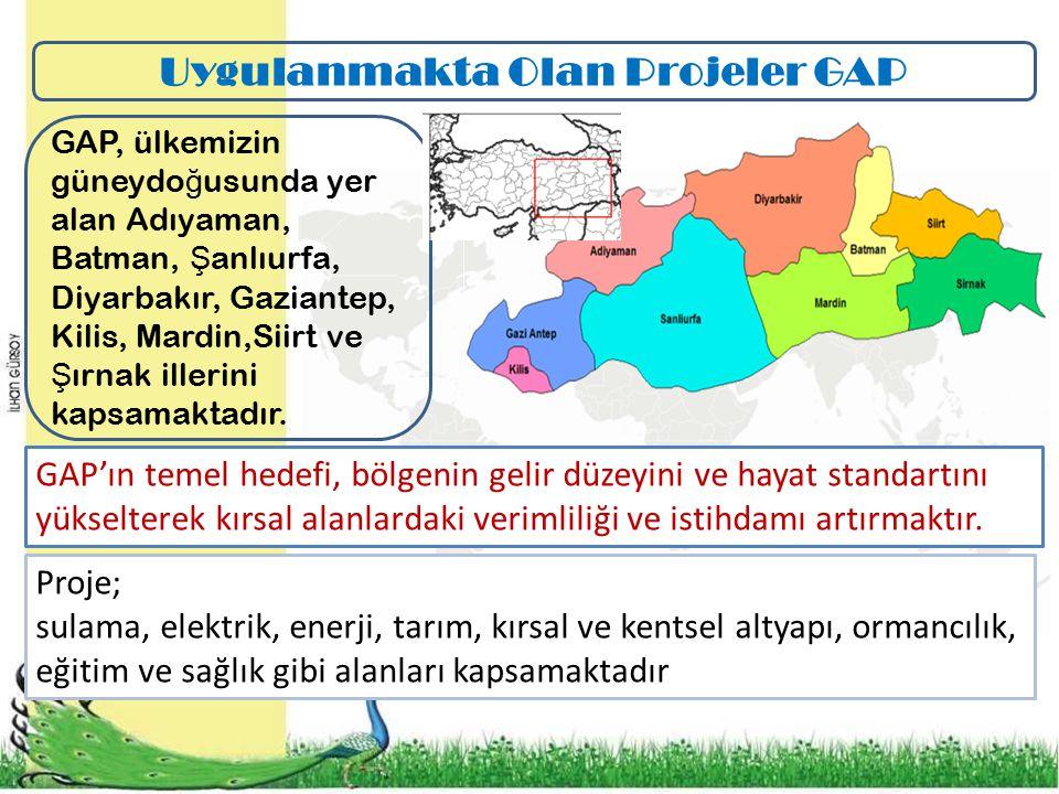 GAP, ülkemizin güneydo ğ usunda yer alan Adıyaman, Batman, Ş anlıurfa, Diyarbakır, Gaziantep, Kilis, Mardin,Siirt ve Ş ırnak illerini kapsamaktadır.