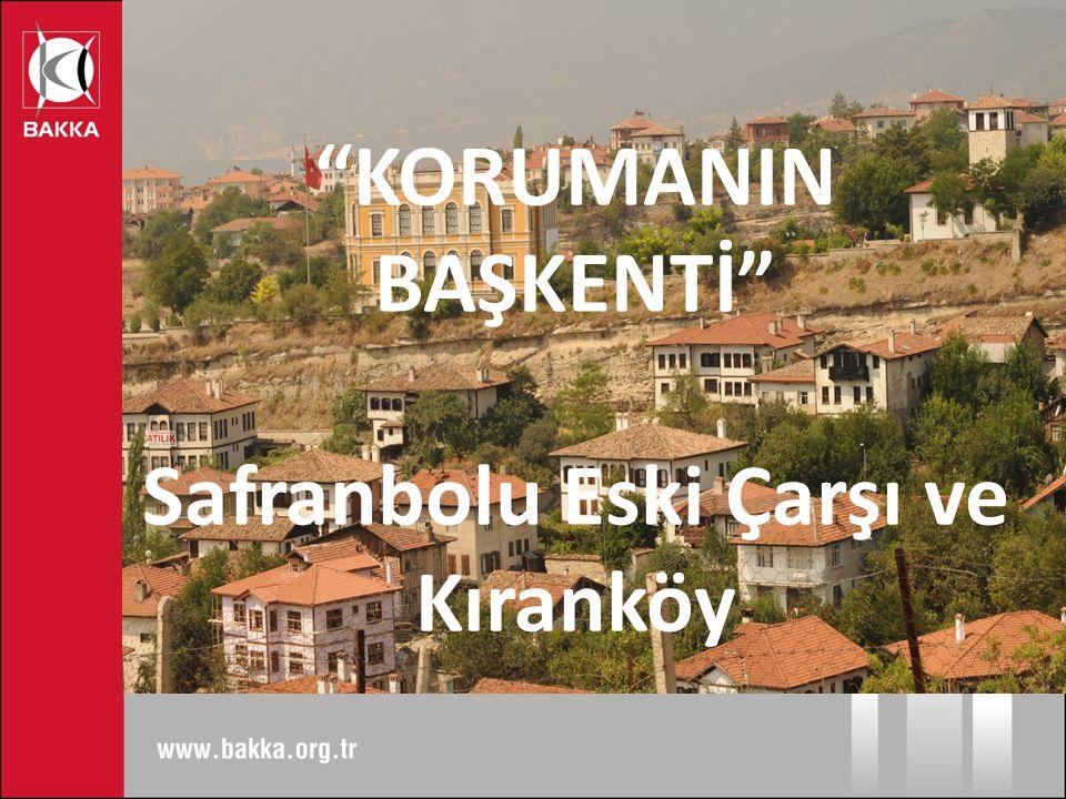 KORUMANIN BAŞKENTİ Safranbolu Eski Çarşı ve Kıranköy