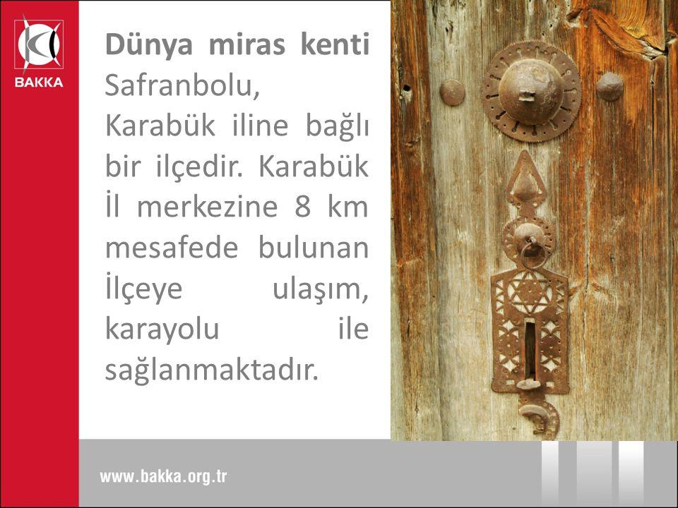 Dünya miras kenti Safranbolu, Karabük iline bağlı bir ilçedir.