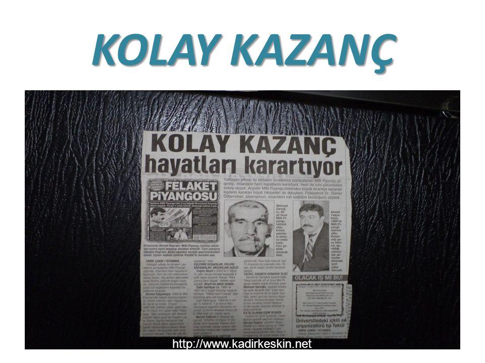 KOLAY KAZANÇ http://www.kadirkeskin.net