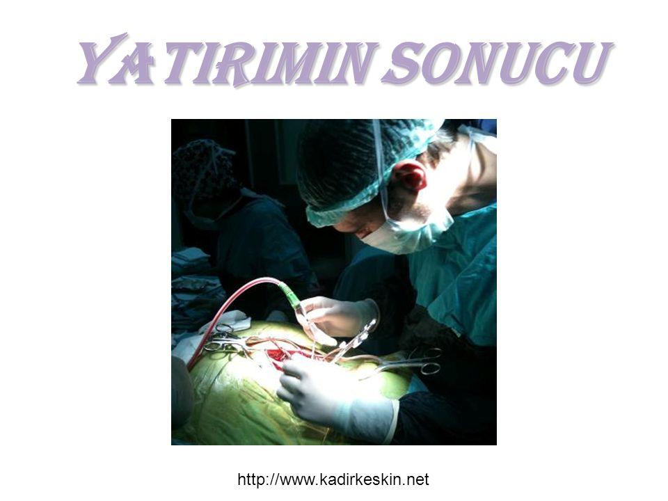 YATIRIMIN SONUCU http://www.kadirkeskin.net