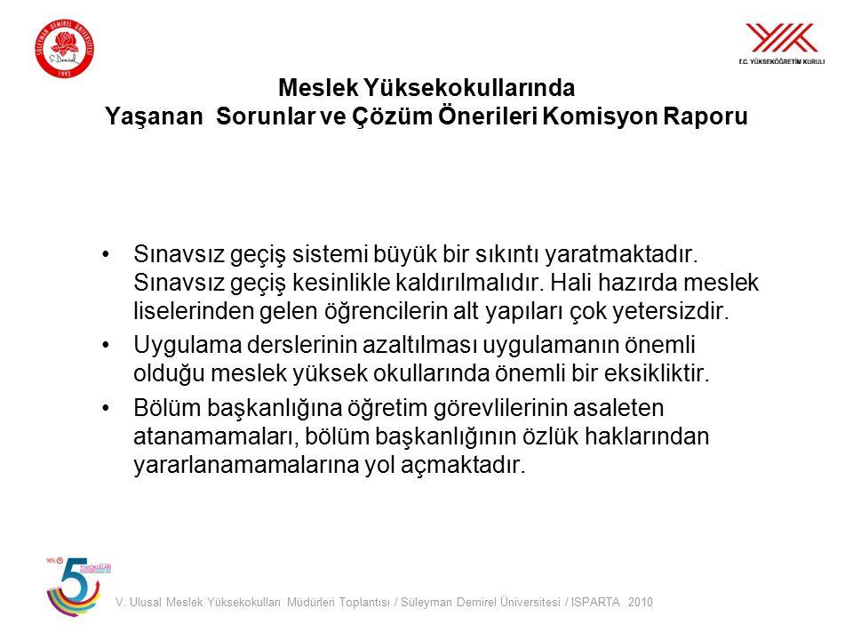 V. Ulusal Meslek Yüksekokulları Müdürleri Toplantısı / Süleyman Demirel Üniversitesi / ISPARTA 2010 Meslek Yüksekokullarında Yaşanan Sorunlar ve Çözüm