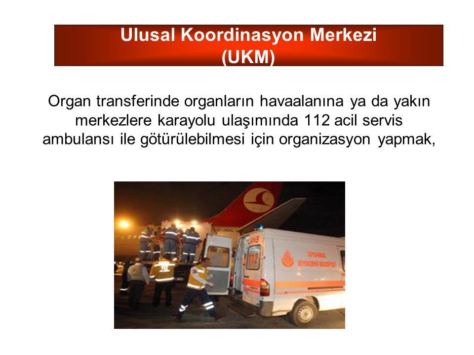 Organ transferinde organların havaalanına ya da yakın merkezlere karayolu ulaşımında 112 acil servis ambulansı ile götürülebilmesi için organizasyon y