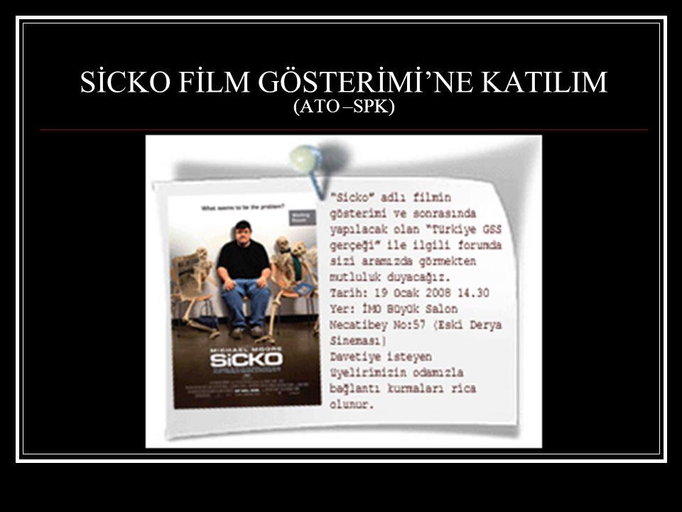 SİCKO FİLM GÖSTERİMİ'NE KATILIM (ATO –SPK)