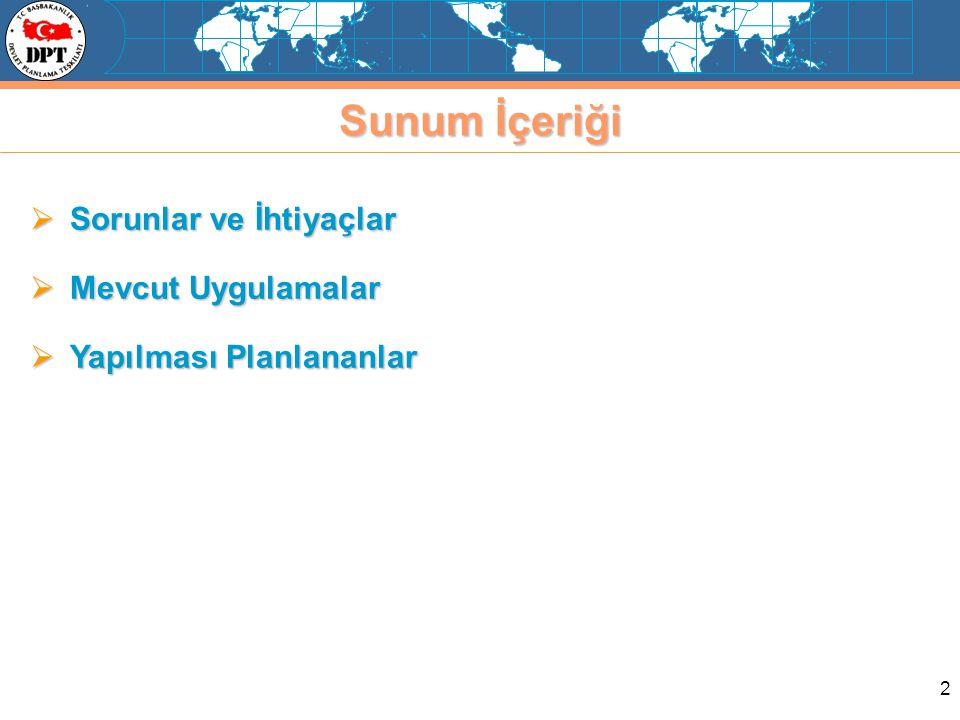 3 Sorunlar ve İhtiyaçlar-1  Bölgesel gelişmişlik farklarının azaltılamaması Ülke Ortalamasının Üstündekiler (1.