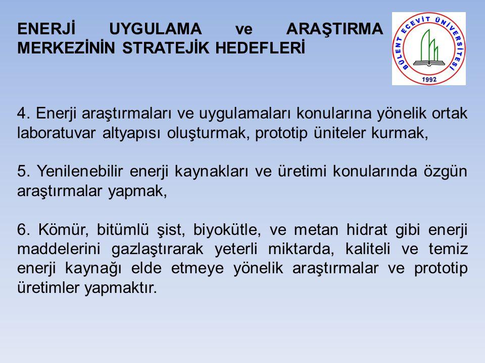 ENERJİ UYGULAMA ve ARAŞTIRMA MERKEZİNİN STRATEJİK HEDEFLERİ 4.