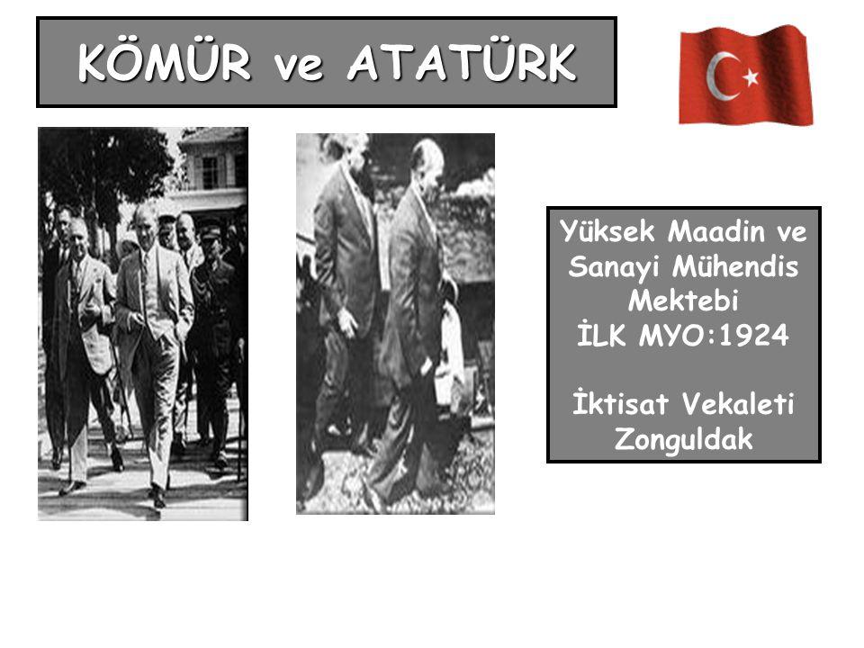 KÖMÜR ve ATATÜRK Yüksek Maadin ve Sanayi Mühendis Mektebi İLK MYO:1924 İktisat Vekaleti Zonguldak