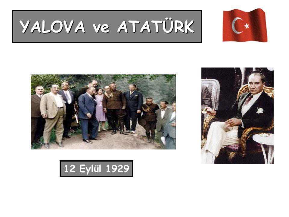 YALOVA ve ATATÜRK 12 Eylül 1929