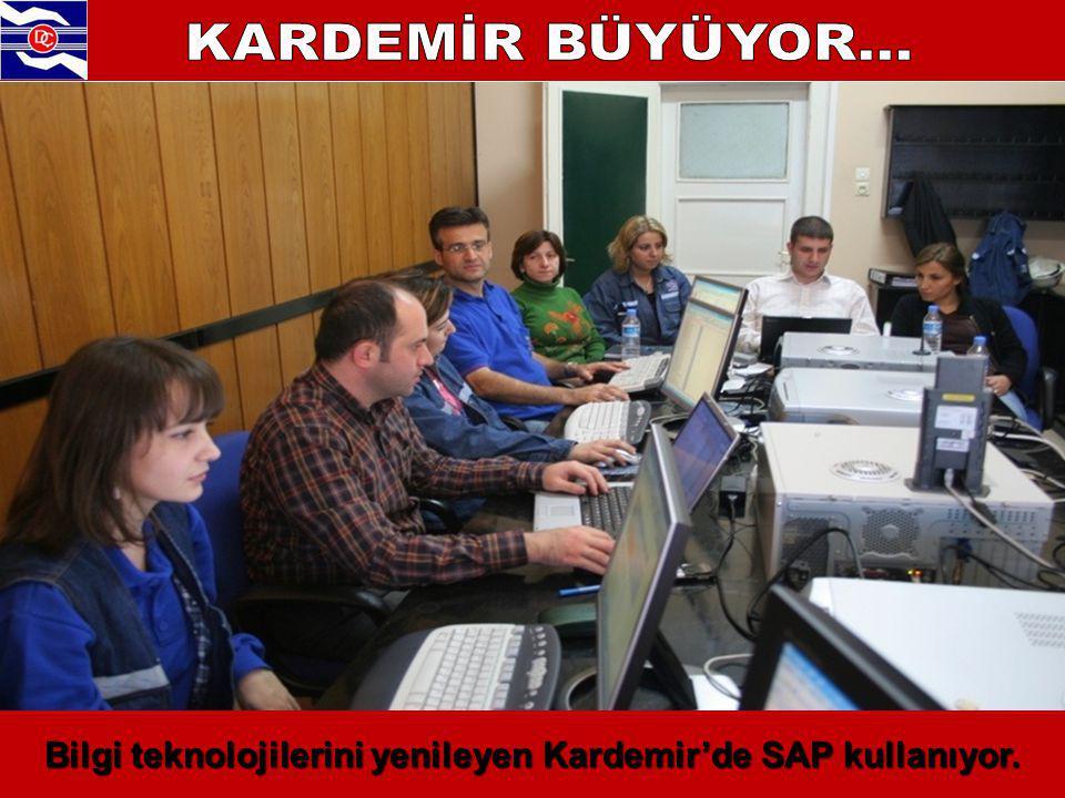 Bilgi teknolojilerini yenileyen Kardemir'de SAP kullanıyor.
