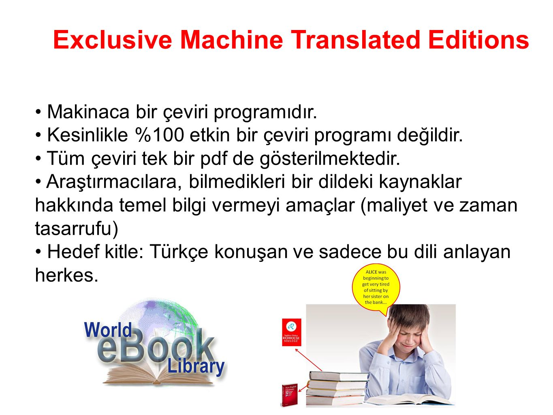 Exclusive Machine Translated Editions Makinaca bir çeviri programıdır. Kesinlikle %100 etkin bir çeviri programı değildir. Tüm çeviri tek bir pdf de g