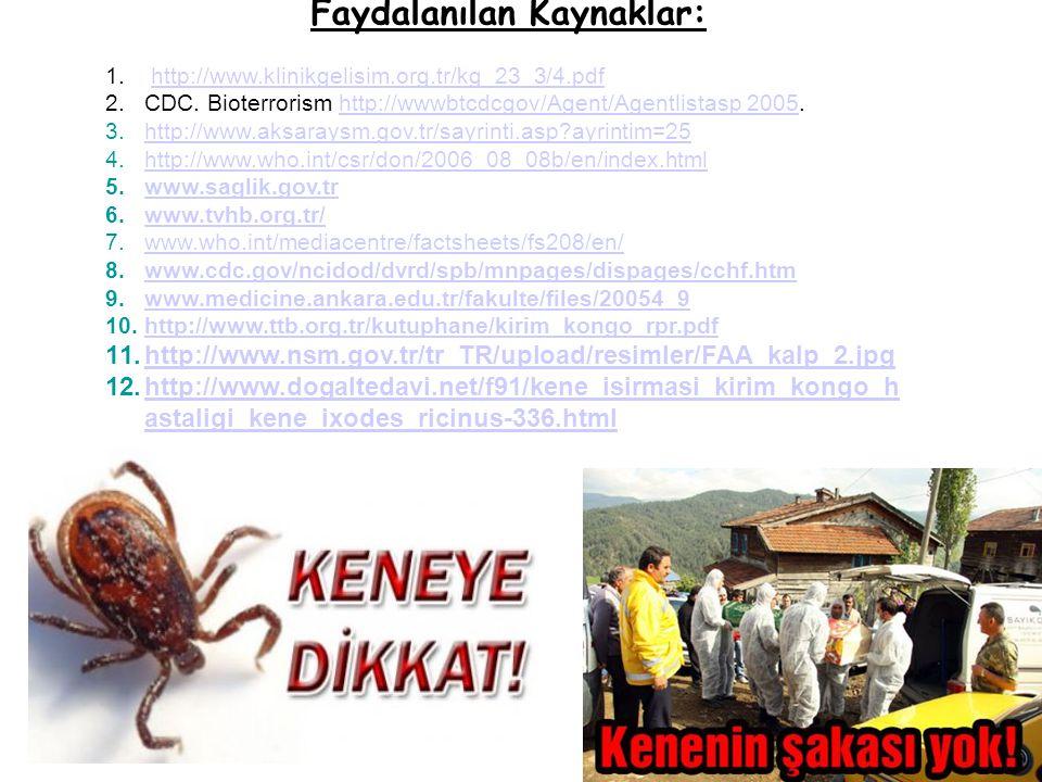 57 Faydalanılan Kaynaklar: 1. http://www.klinikgelisim.org.tr/kg_23_3/4.pdfhttp://www.klinikgelisim.org.tr/kg_23_3/4.pdf 2.CDC. Bioterrorism http://ww