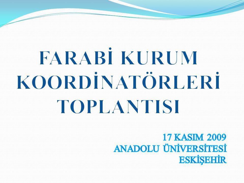 Teşekkürler, Yeşim ÇAKALLI Anadolu Üniversitesi Farabi Kurum Koordinatörü