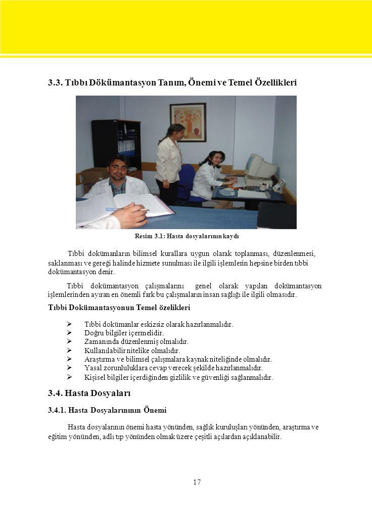 3.3. Tıbbı Dökümantasyon Tanım, Önemi ve Temel Özellikleri Resim 3.1: Hasta dosyalarının kaydı Tıbbi dokümanların bilimsel kurallara uygun olarak topl