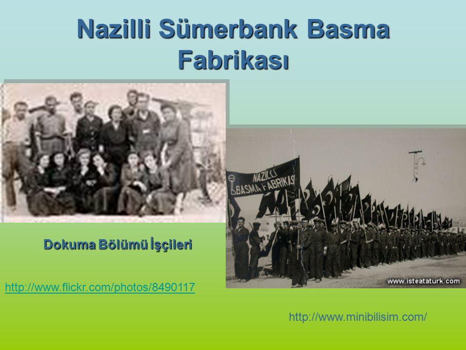 Nazilli Sümerbank Basma Fabrikası Dokuma Bölümü İşçileri http://www.flickr.com/photos/8490117 http://www.minibilisim.com/