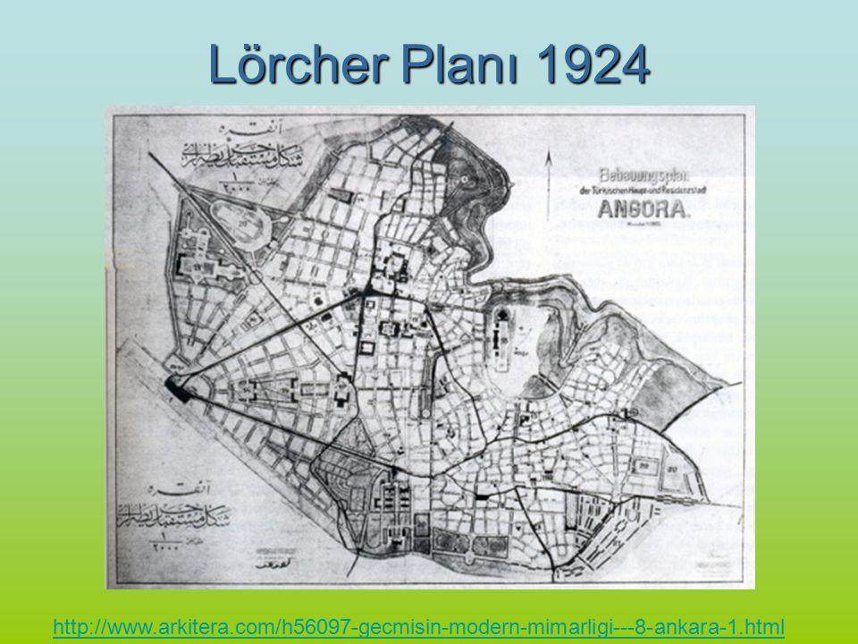 Lörcher Planı 1924 http://www.arkitera.com/h56097-gecmisin-modern-mimarligi---8-ankara-1.html