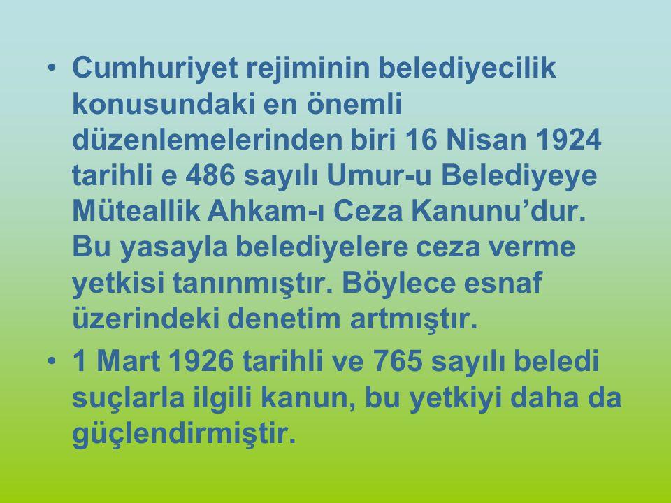Cumhuriyet rejiminin belediyecilik konusundaki en önemli düzenlemelerinden biri 16 Nisan 1924 tarihli e 486 sayılı Umur-u Belediyeye Müteallik Ahkam-ı