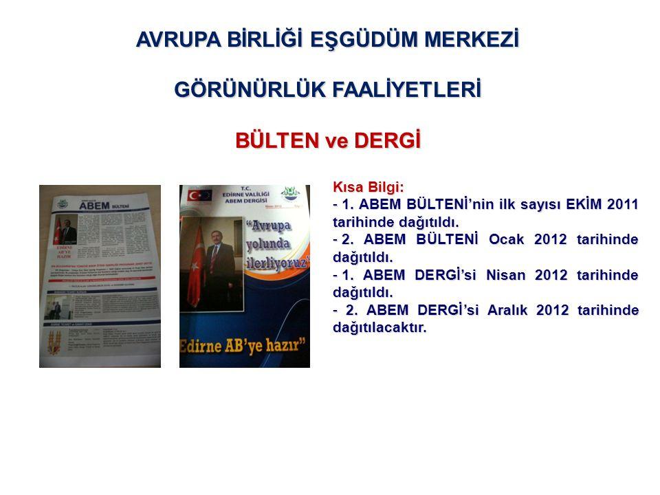 Kısa Bilgi: - 1. ABEM BÜLTENİ'nin ilk sayısı EKİM 2011 tarihinde dağıtıldı. - 2. ABEM BÜLTENİ Ocak 2012 tarihinde dağıtıldı. - 1. ABEM DERGİ'si Nisan