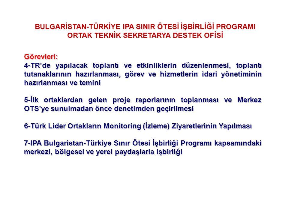 BULGARİSTAN-TÜRKİYE IPA SINIR ÖTESİ İŞBİRLİĞİ PROGRAMI ORTAK TEKNİK SEKRETARYA DESTEK OFİSİ Görevleri: 4-TR'de yapılacak toplantı ve etkinliklerin düz
