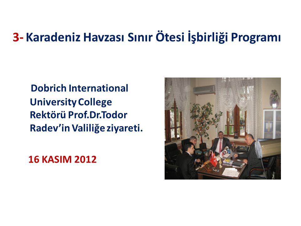 3- Karadeniz Havzası Sınır Ötesi İşbirliği Programı Dobrich International University College Rektörü Prof.Dr.Todor Radev'in Valiliğe ziyareti. 16 KASI