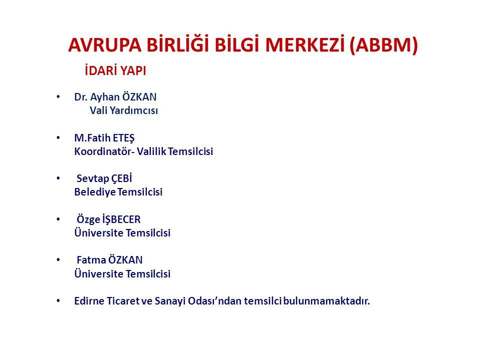 AVRUPA BİRLİĞİ BİLGİ MERKEZİ (ABBM) İDARİ YAPI Dr.