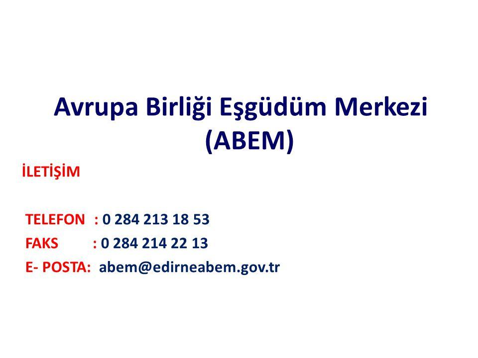 Avrupa Birliği Eşgüdüm Merkezi (ABEM) İLETİŞİM TELEFON : 0 284 213 18 53 FAKS : 0 284 214 22 13 E- POSTA: abem@edirneabem.gov.tr