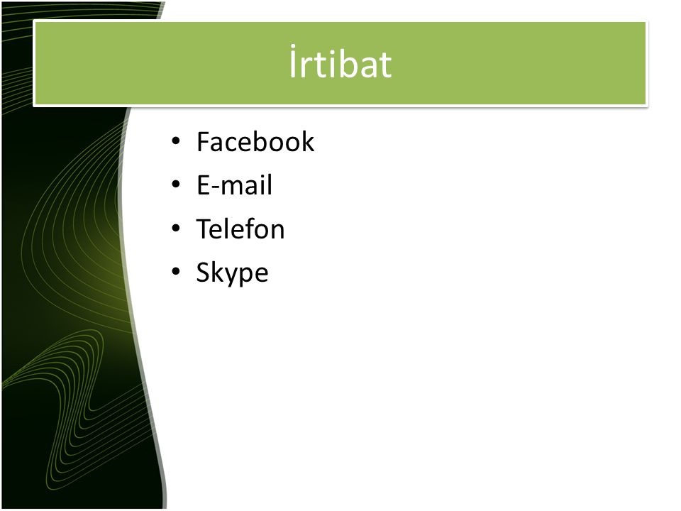İrtibat Facebook E-mail Telefon Skype
