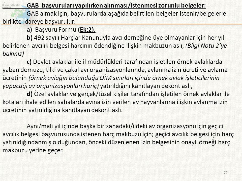 72 GAB başvuruları yapılırken alınması/istenmesi zorunlu belgeler: GAB almak için, başvurularda aşağıda belirtilen belgeler istenir/belgelerle birlikt