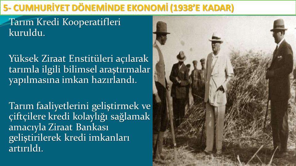 b.Sanayi 28 Mayıs 1927tarihinde Teşvik-i Sanayi Kanunu çıkarıldı.