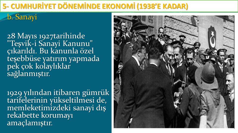 b. Sanayi 28 Mayıs 1927tarihinde