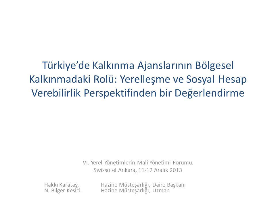 Türkiye'de Kalkınma Ajanslarının Bölgesel Kalkınmadaki Rolü: Yerelleşme ve Sosyal Hesap Verebilirlik Perspektifinden bir Değerlendirme VI.