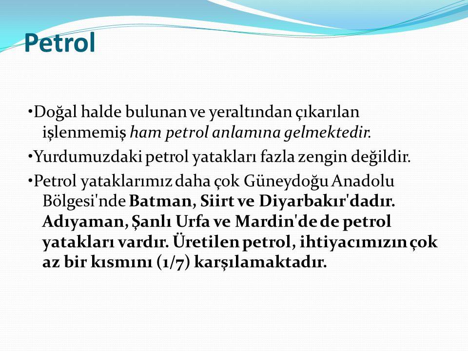 Petrol Doğal halde bulunan ve yeraltından çıkarılan işlenmemiş ham petrol anlamına gelmektedir. Yurdumuzdaki petrol yatakları fazla zengin değildir. P
