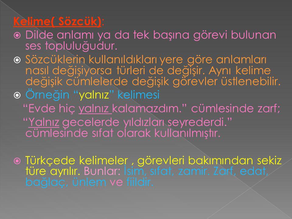  Eşitlik:  Kadar, gibi sözcükleriyle yapılır.Erzurum kadar soğuk şehir.