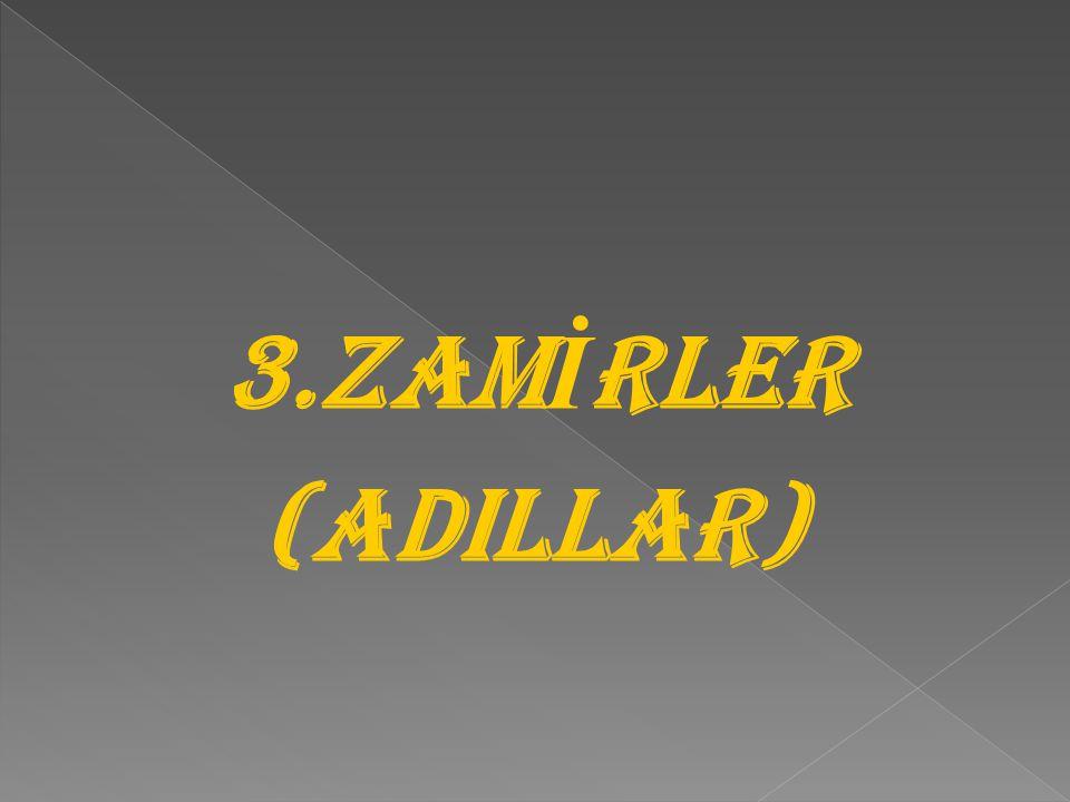 3.ZAM İ RLER (ADILLAR)