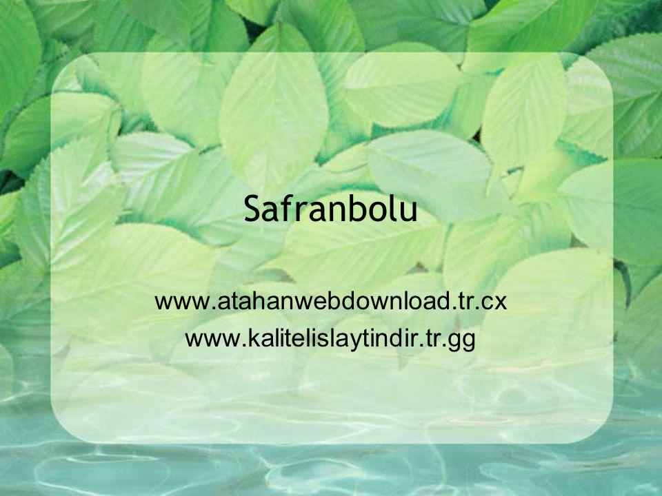 Safranbolu www.atahanwebdownload.tr.cx www.kalitelislaytindir.tr.gg