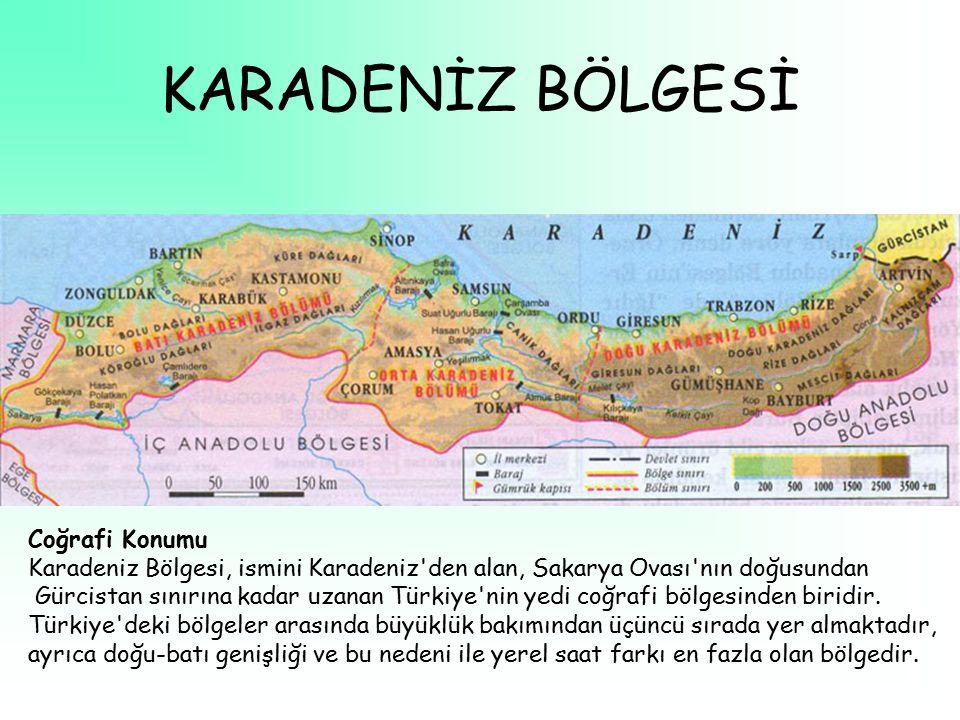 KARADENİZ BÖLGESİ Coğrafi Konumu Karadeniz Bölgesi, ismini Karadeniz den alan, Sakarya Ovası nın doğusundan Gürcistan sınırına kadar uzanan Türkiye nin yedi coğrafi bölgesinden biridir.