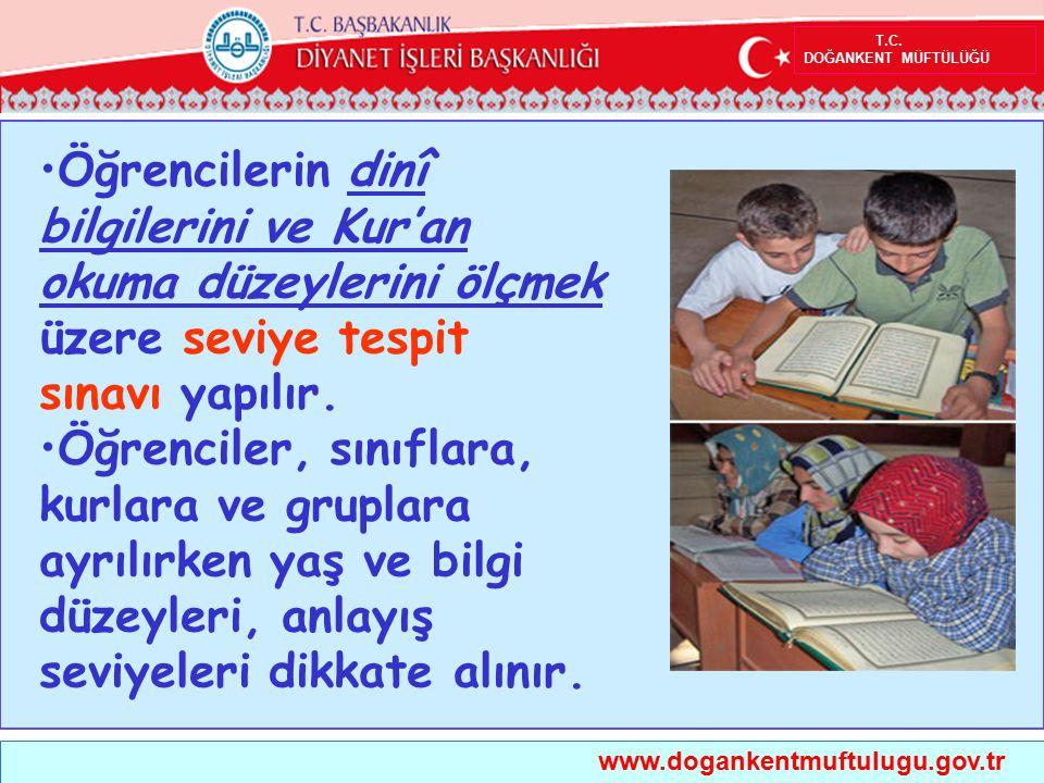 T.C. DOĞANKENT MÜFTÜLÜĞÜ www.dogankentmuftulugu.gov.tr Öğrencilerin dinî bilgilerini ve Kur'an okuma düzeylerini ölçmek üzere seviye tespit sınavı yap