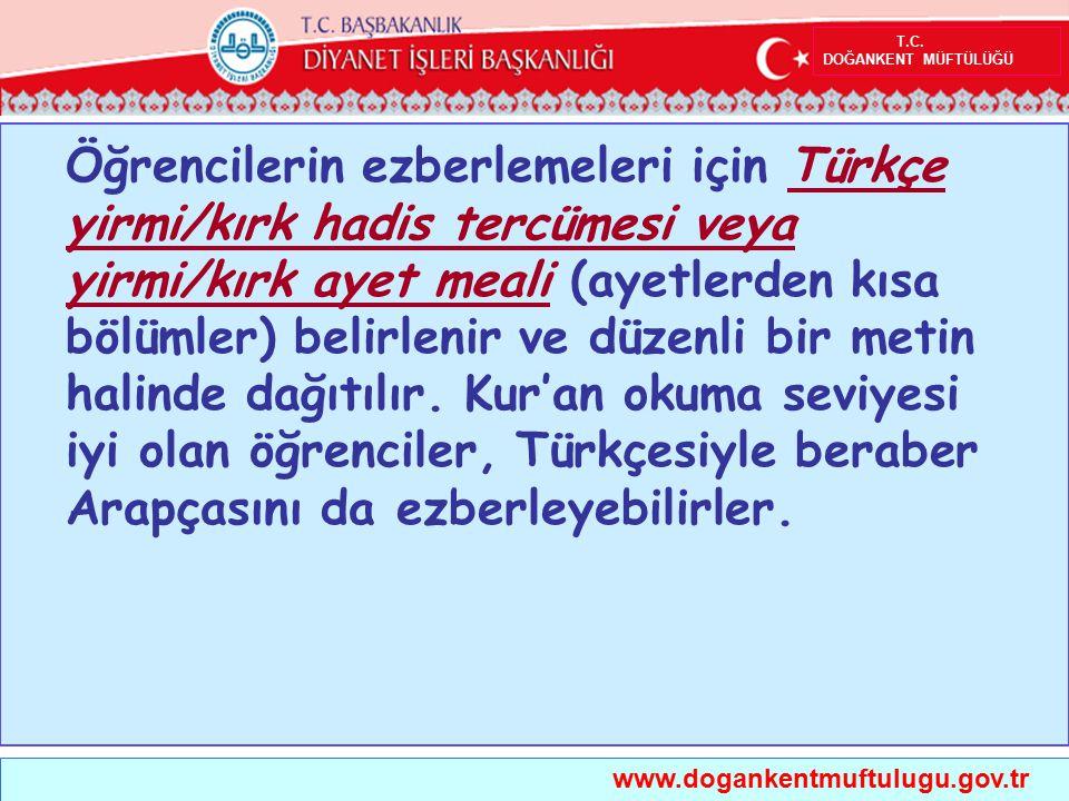 T.C. DOĞANKENT MÜFTÜLÜĞÜ www.dogankentmuftulugu.gov.tr Öğrencilerin ezberlemeleri için Türkçe yirmi/kırk hadis tercümesi veya yirmi/kırk ayet meali (a