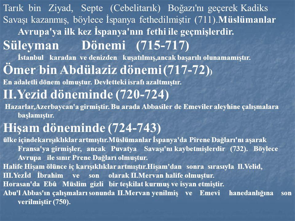 Tarık bin Ziyad, Septe (Cebelitarık) Boğazı'nı geçerek Kadiks Savaşı kazanmış, böylece İspanya fethedilmiştir (711).Müslümanlar Avrupa'ya ilk kez İspa