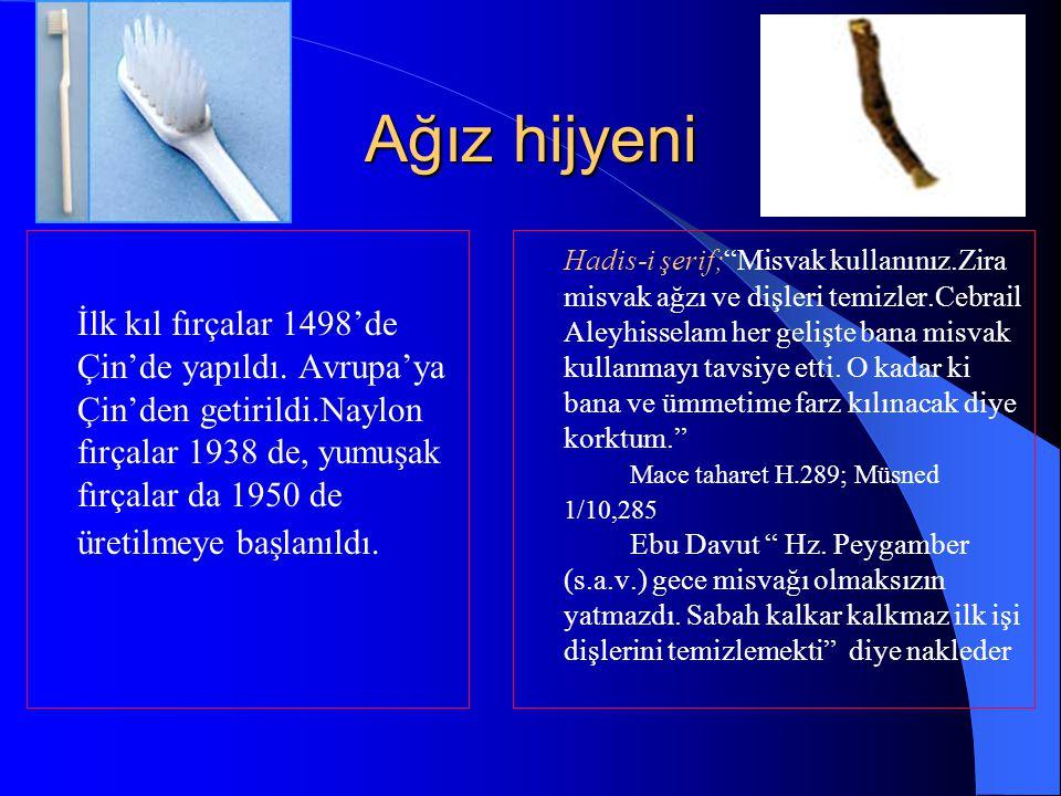 Ağız hijyeni İlk kıl fırçalar 1498'de Çin'de yapıldı. Avrupa'ya Çin'den getirildi.Naylon fırçalar 1938 de, yumuşak fırçalar da 1950 de üretilmeye başl