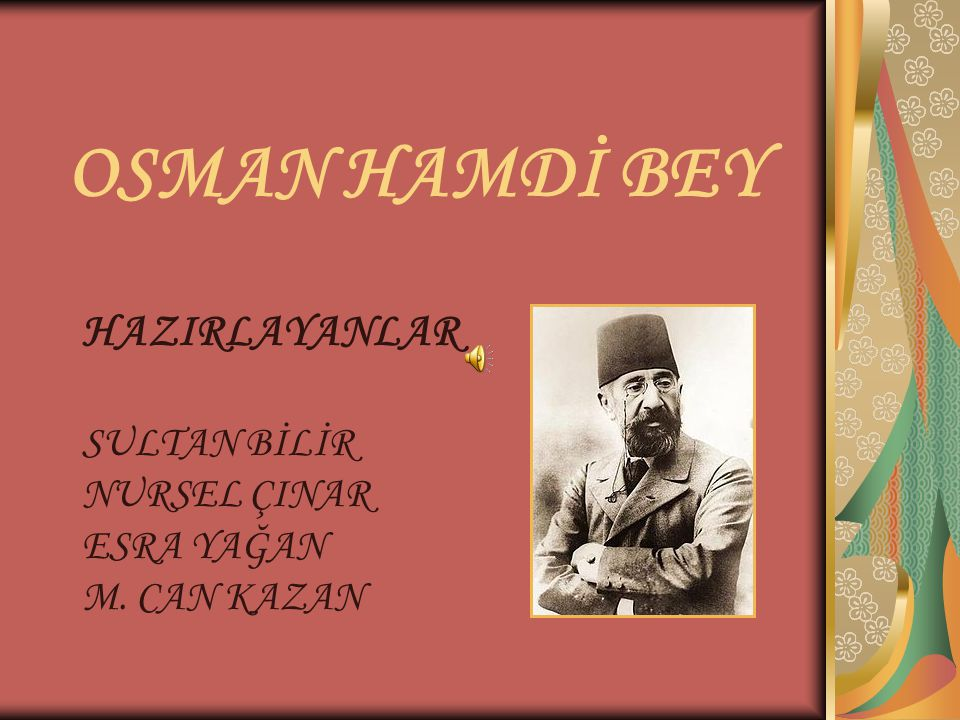 Osman Hamdi Bey'in Hayatı 1842 yılında İstanbul da doğdu.