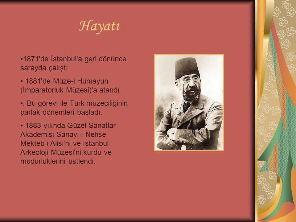 Hayatı 1871'de İstanbul'a geri dönünce sarayda çalıştı. 1881'de Müze-i Hümayun (İmparatorluk Müzesi)'a atandı. Bu görevi ile Türk müzeciliğinin parlak