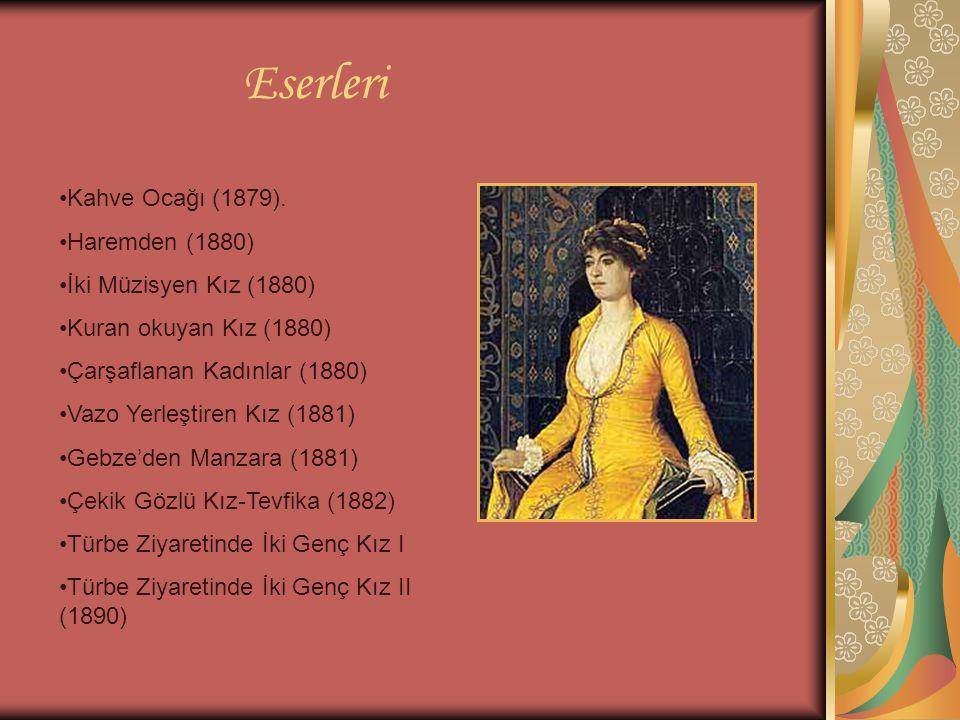 Eserleri Kahve Ocağı (1879). Haremden (1880) İki Müzisyen Kız (1880) Kuran okuyan Kız (1880) Çarşaflanan Kadınlar (1880) Vazo Yerleştiren Kız (1881) G